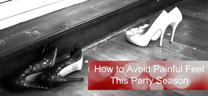 How to Avoid Painful Feet this Party Season