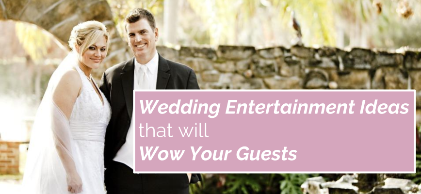 wedding-entertainment-ideas-that-will-wow-your-guests